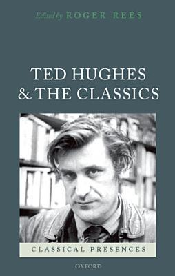 Ted Hughes and the Classics PDF