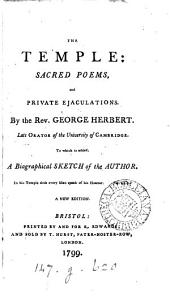 The temple: sacred poems, and private ejaculations. To which is added, a biographical sketch of the author. [Followed by] The synagogue [by C. Harvey].