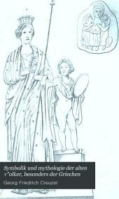 Symbolik und Mythologie der alten Völker: besonders der Griechen