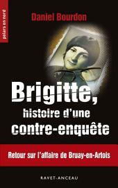 Brigitte, histoire d'une contre-enquête: Retour sur l'affaire de Bruay-en-Arbois