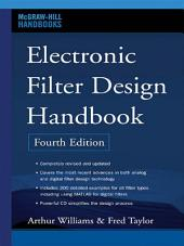 Electronic Filter Design Handbook, Fourth Edition: Edition 4