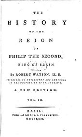 The History of the Reign of Philip II. King of Spain: 3