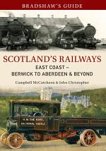 Bradshaw's Guide Scotland's Railways East Coast Berwick to Aberdeen & Beyond