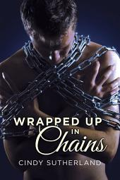 Wrapped Up in Chains