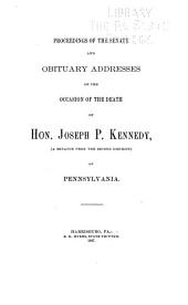 Proceedings of the Senate and Obituary Addresses on the Occasion of the Death of Hon. Joseph P. Kennedy