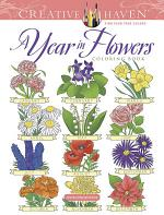 Creative Haven A Year in the Flowers Coloring Book
