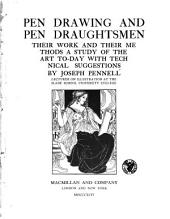 Pen Drawing and Pen Draughtsmen, Their Work and Their Methods: A Study of the Art To-day, with Technical Suggestions