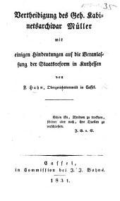Vertheidigung des Geh. Kabinetsarchivar Müller, mit einigen Hindeutungen auf die Veranlassung der Staatsreform in Kurhessen