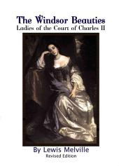The Windsor Beauties: Ladies of the Court of Charles II
