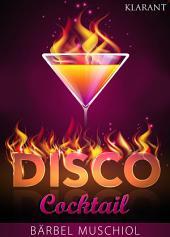 Disco Cocktail. Erotischer Roman