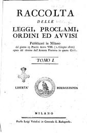 Raccolta delle leggi, proclami, ordini ed avvisi pubblicati in Milano dal giorno ... Tomo 1. [-3.]: Volume 1
