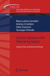 Control Systems with Saturating Inputs: Analysis Tools and Advanced Design