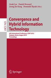 Convergence and Hybrid Information Technology: 6th International Conference, ICHIT 2012, Daejeon, Korea, August 23-25, 2012. Proceedings