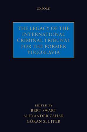 The Legacy of the International Criminal Tribunal for the Former Yugoslavia PDF
