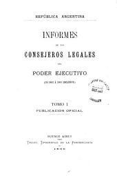 Informes de los consejeros legales del poder ejecutivo: De 1852 á 1867
