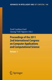 Proceedings of the 2011 2nd International Congress on Computer Applications and Computational Science: Volume 1