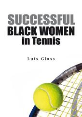 SUCCESSFUL Black Women in Tennis