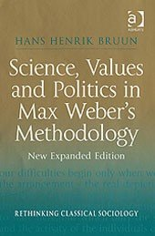 Science, Values and Politics in Max Weber's Methodology: New Expanded Edition