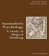 Anomalistic Psychology: A Study of Magical Thinking, Edition 2