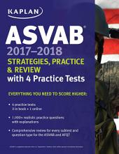 ASVAB 2017-2018 Strategies, Practice & Review with 4 Practice Tests: Online + Book