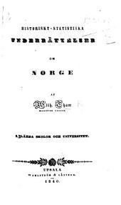 Historiskt-statistiska underrättelser om Norge: Del 1
