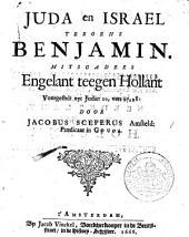Juda en Israel teegens Benjamin. Mitsgaders Engelant teegen Hollant voorgestelt uyt Judic: 20, vers 27, 28: Volume 1
