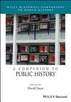 A Companion to Public History PDF