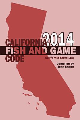California Fish and Game Code 2014