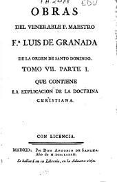 Obras del venerable P. Maestro Fr. Luis de Granada ...: Partes 1a, 2a y 3a [Falta el v. correspondiente a la parte 2a