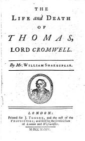 The Life and Death of Thomas, Lord Cromwell: Volume 1