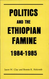 Politics And The Ethiopian Famine  1984   1985