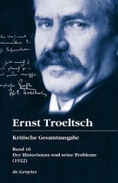 Der Historismus und seine Probleme: Erstes Buch: Das logische Problem der Geschichtsphilosophie (1922)