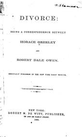 Divorce: being a correspondence between Horace Greeley and Robert Dale Owen