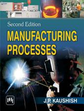 MANUFACTURING PROCESSES: Edition 2