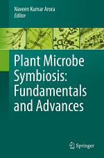 Plant Microbe Symbiosis: Fundamentals and Advances