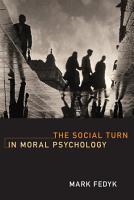 The Social Turn in Moral Psychology PDF