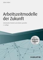 Arbeitszeitmodelle der Zukunft   inkl  Arbeitshilfen online PDF