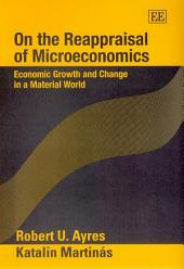On the Reappraisal of Microeconomics: Economic Growth and Change in a Material World