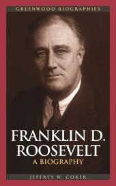 Franklin D. Roosevelt: A Biography