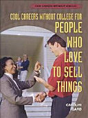 Cool Careers Without College for People who Love to Sell Things Book