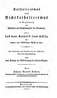Katholicismus und Nichtkatholicismus in Beziehung auf Wahrheit und Vollst  ndigkeit des Glaubens PDF