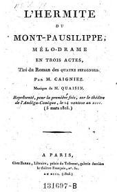 L'hermite du Mont-Pausilippe, melodrame en 3 actes, tire du roman des quatre Espagnols etc