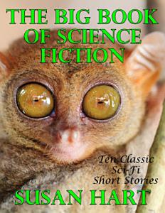 The Big Book of Science Fiction  Ten Classic Science Fiction Short Stories Book