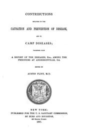 Contributions Relating to the Causation and Prevention of Disease, and to Camp Diseases