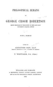 Philosophical Remains of George Croom Robertson: With a Memoir