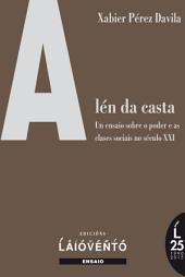 Alén da casta.: Un ensaio sobre o poder e asclases sociais no século XXI