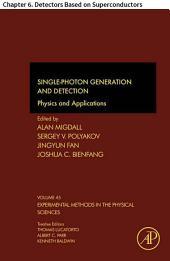 Single-Photon Generation and Detection: Chapter 6. Detectors Based on Superconductors
