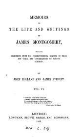 Memoirs of the life and writings of James Montgomery, by J. Holland and J. Everett