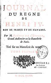 Journal du règne de Henri IV, roi de France et de Navarre, tiré sur un manuscrit du temps