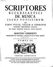 Scriptores ecclesiastici de musica sacra potissimum: Volume 3